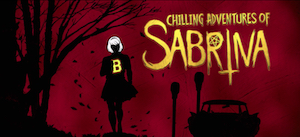The title card for Chilling Adventures Of Sabrina. The silhouette in the picture is that of Sabrina Spellmen and a Baxter High sweater that she is wearing.